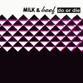 Salvaged artefact – Milk & Beef: Do or Die (Resurrection)